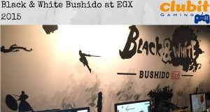 Clubit Gaming Interviews Black & White Bushido at EGX 2015