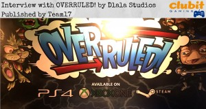Overruled! interviewed at EGX 2015