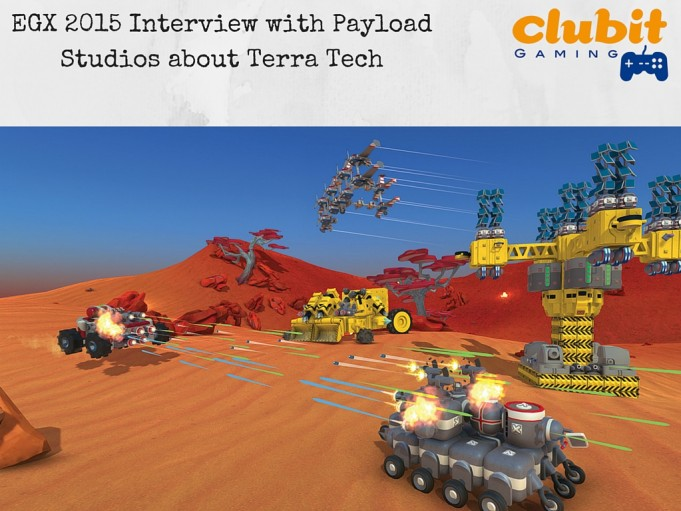 Clubit interview with payload studios about terra tech at egx 2015