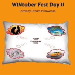 WINtober Fest Day 11 - Novelty Dream Pillowcase